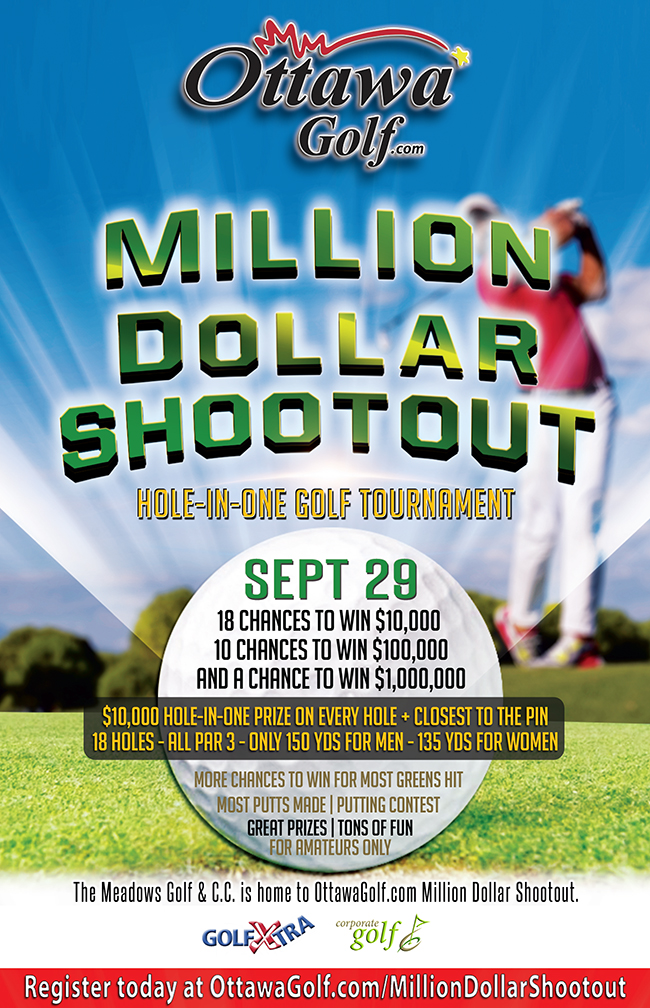 OttawaGolf.com Million Dollar Shootout Hole-In-One Golf Tournament - 18 chances at $10,000, 10 chances at $100,000 and a chance at $1,000,000 - Sept 29 2019 at The Meadows Golf and Country Club, Ottawa